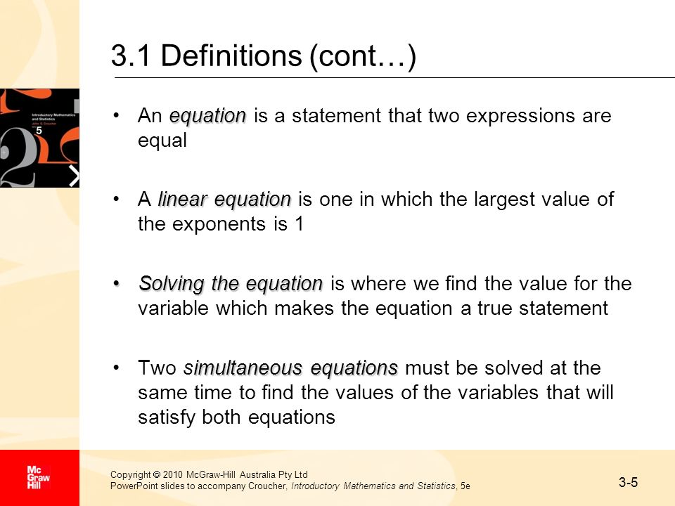 3.1 Definitions (cont…) An equation is a statement that two expressions are equal.