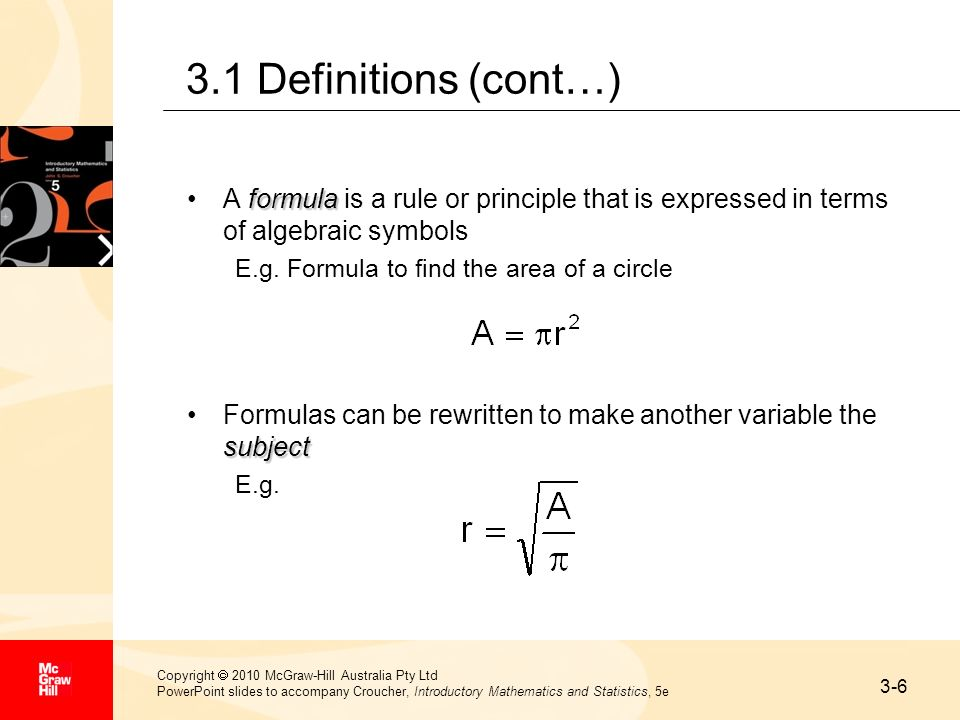 3.1 Definitions (cont…) A formula is a rule or principle that is expressed in terms of algebraic symbols.