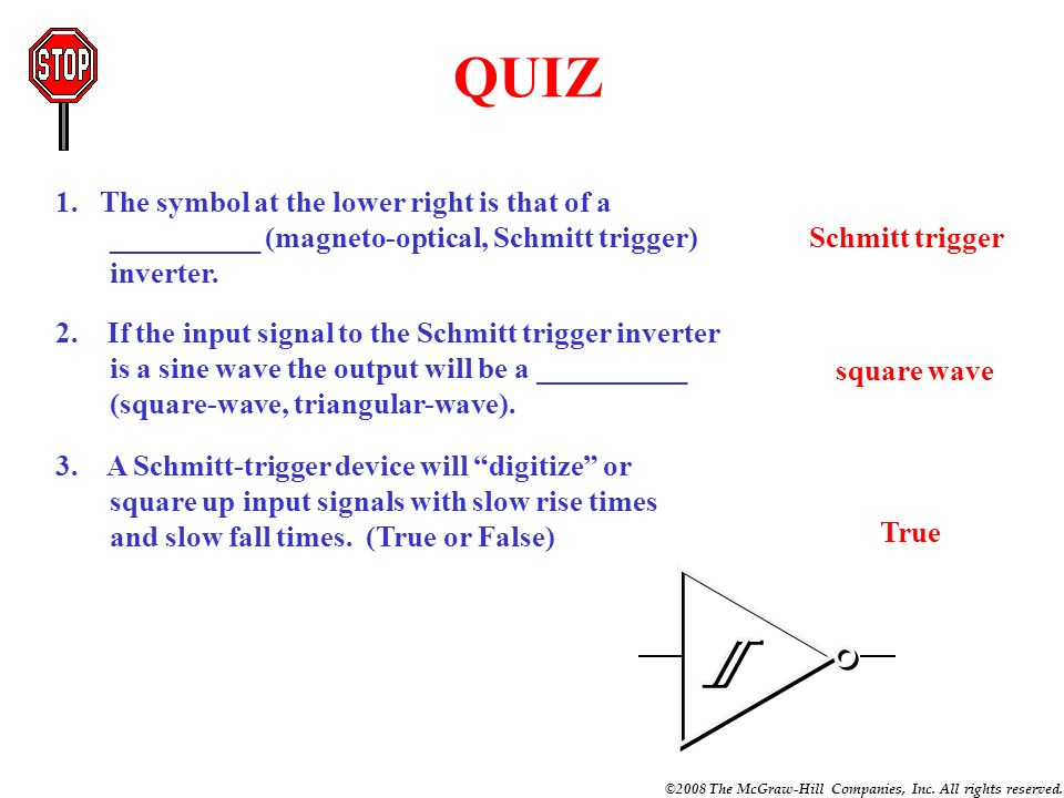 QUIZ 1. The symbol at the lower right is that of a __________ (magneto-optical, Schmitt trigger) inverter.