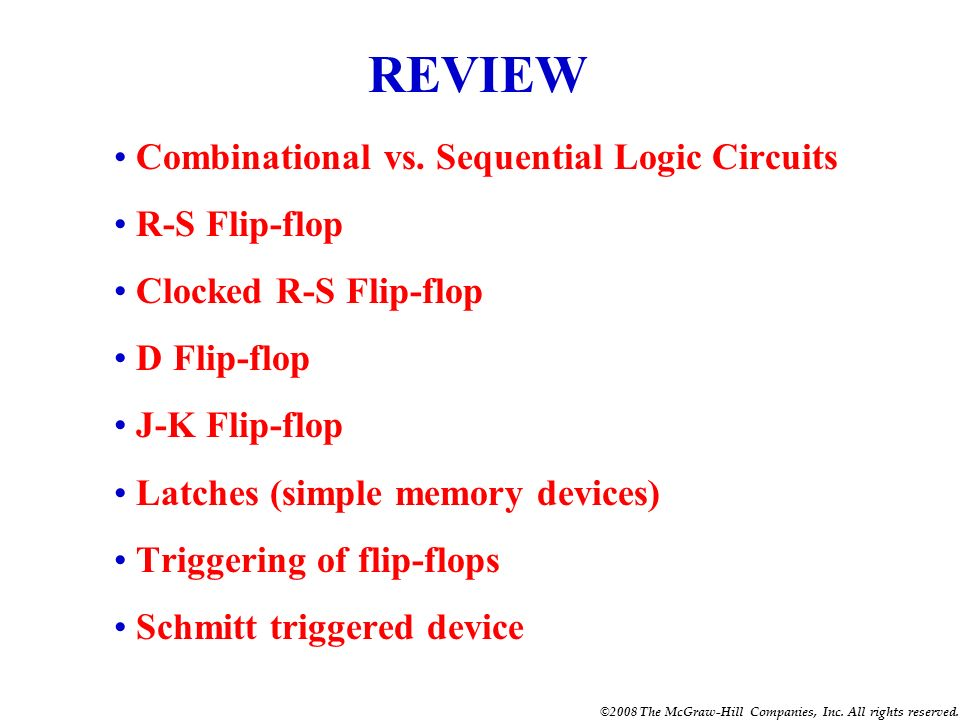 REVIEW Combinational vs. Sequential Logic Circuits R-S Flip-flop