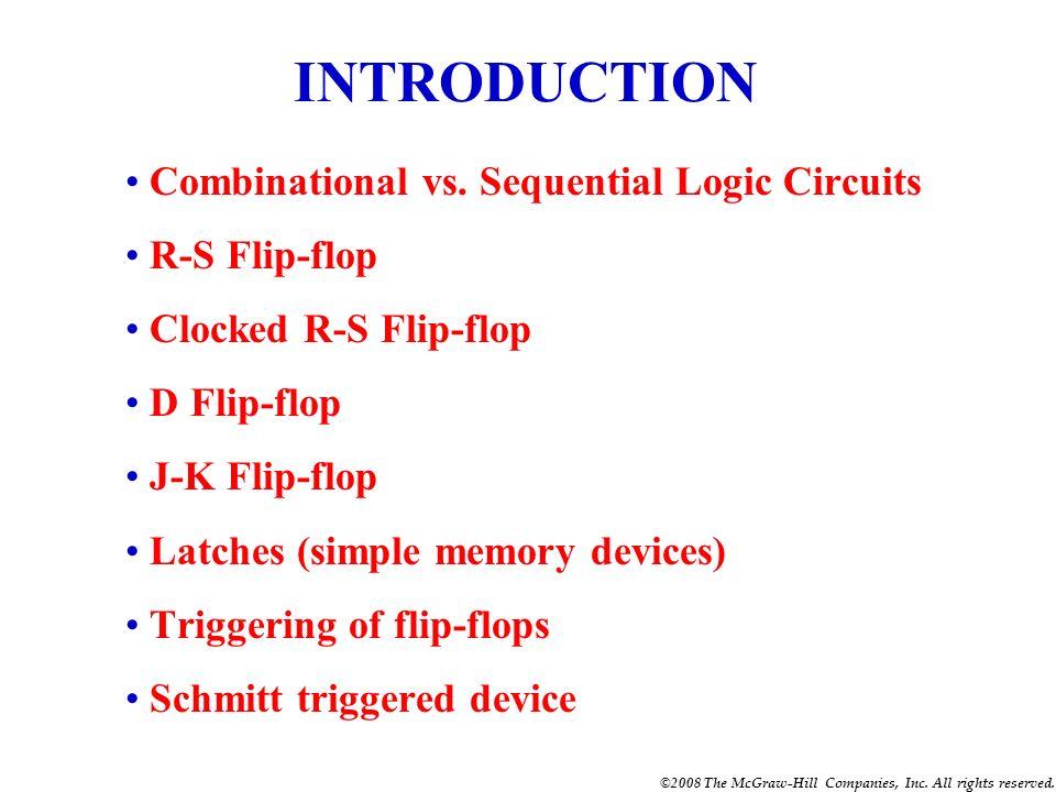 INTRODUCTION Combinational vs. Sequential Logic Circuits R-S Flip-flop