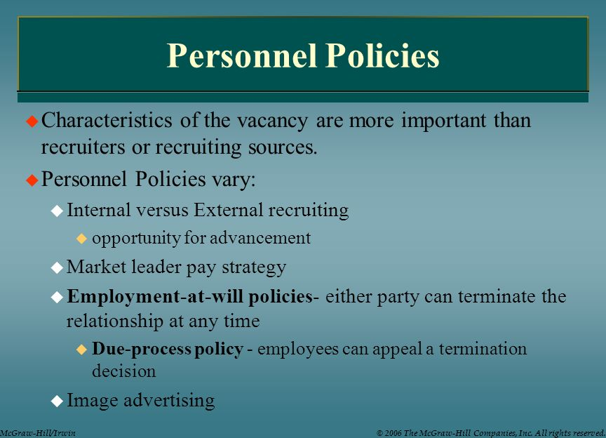 Personnel Policies Characteristics of the vacancy are more important than recruiters or recruiting sources.