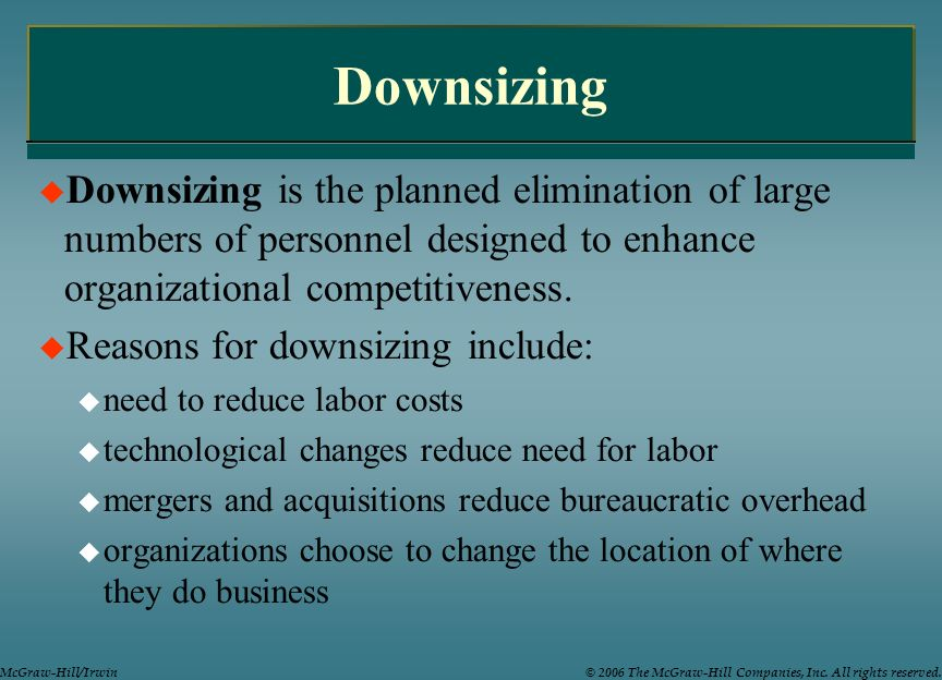 Downsizing Downsizing is the planned elimination of large numbers of personnel designed to enhance organizational competitiveness.
