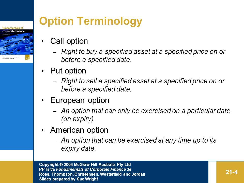 Option Terminology Call option Put option European option