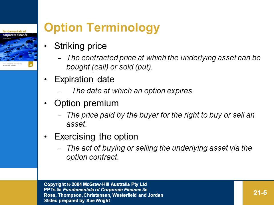 Option Terminology Striking price Expiration date Option premium