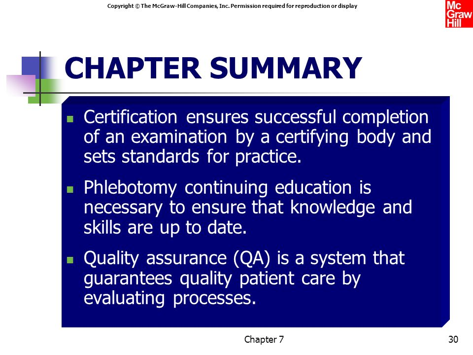 CHAPTER SUMMARY Certification ensures successful completion of an examination by a certifying body and sets standards for practice.