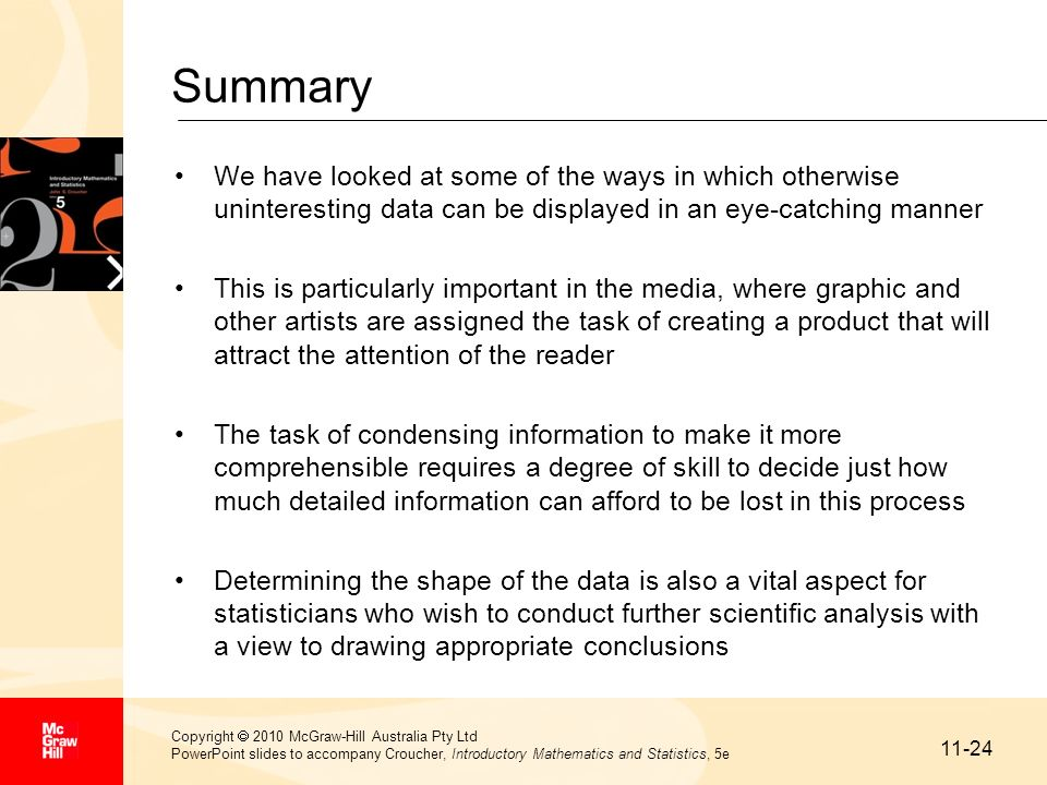 Summary We have looked at some of the ways in which otherwise uninteresting data can be displayed in an eye-catching manner.