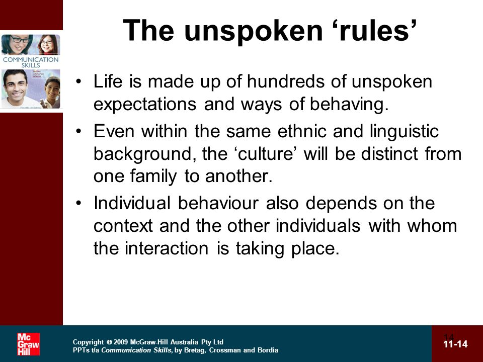 The unspoken 'rules' Life is made up of hundreds of unspoken expectations and ways of behaving.