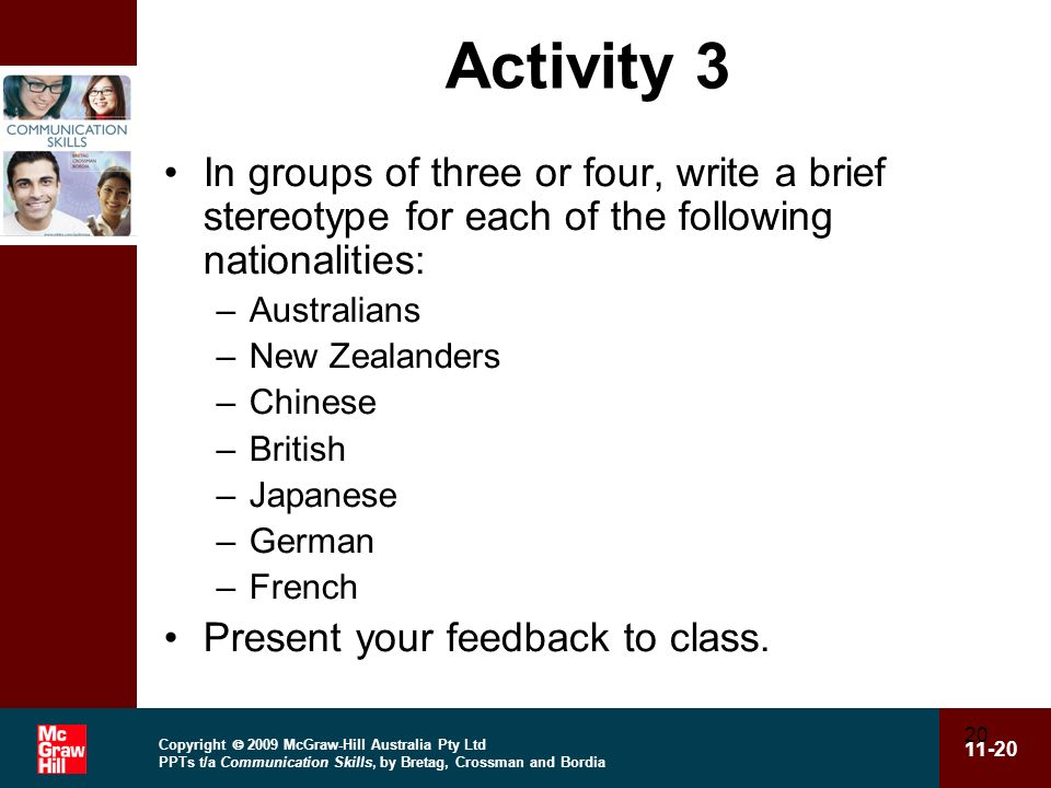 Activity 3 In groups of three or four, write a brief stereotype for each of the following nationalities: