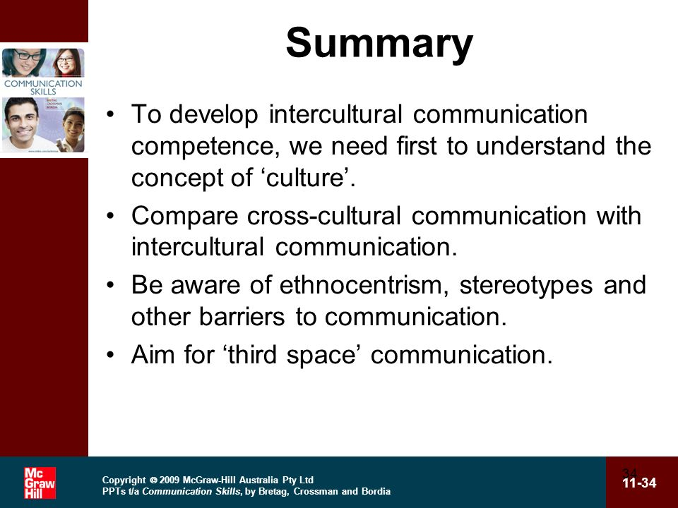 Summary To develop intercultural communication competence, we need first to understand the concept of 'culture'.