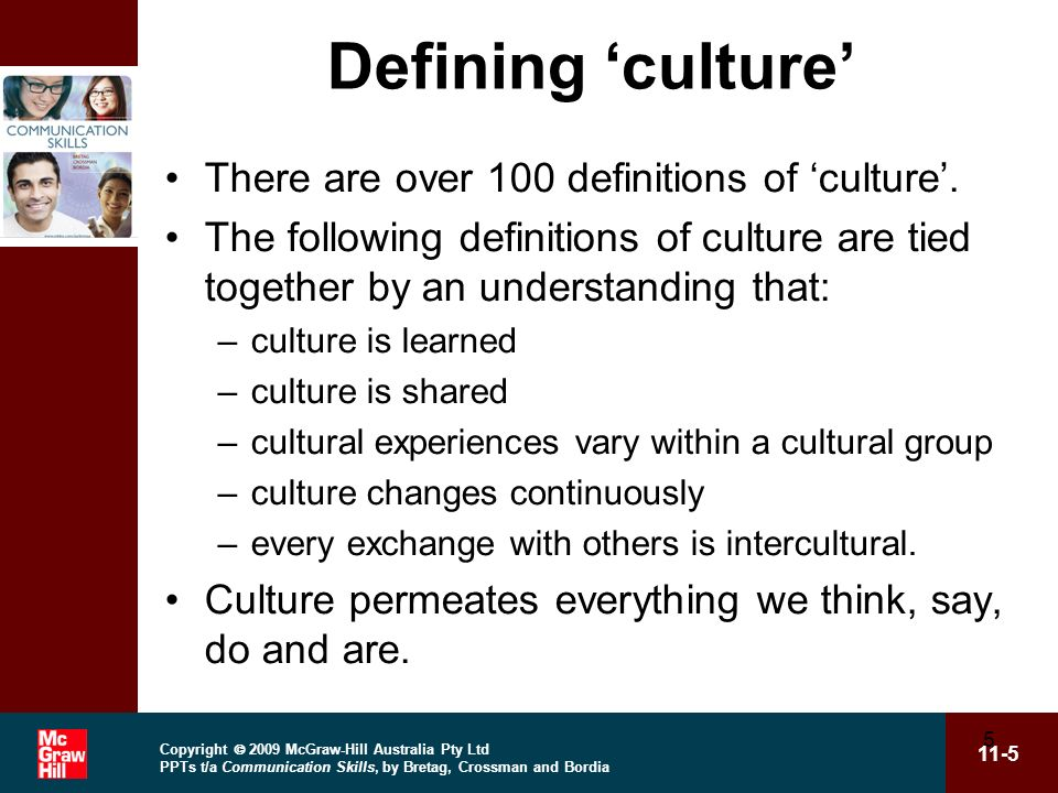 Defining 'culture' There are over 100 definitions of 'culture'.