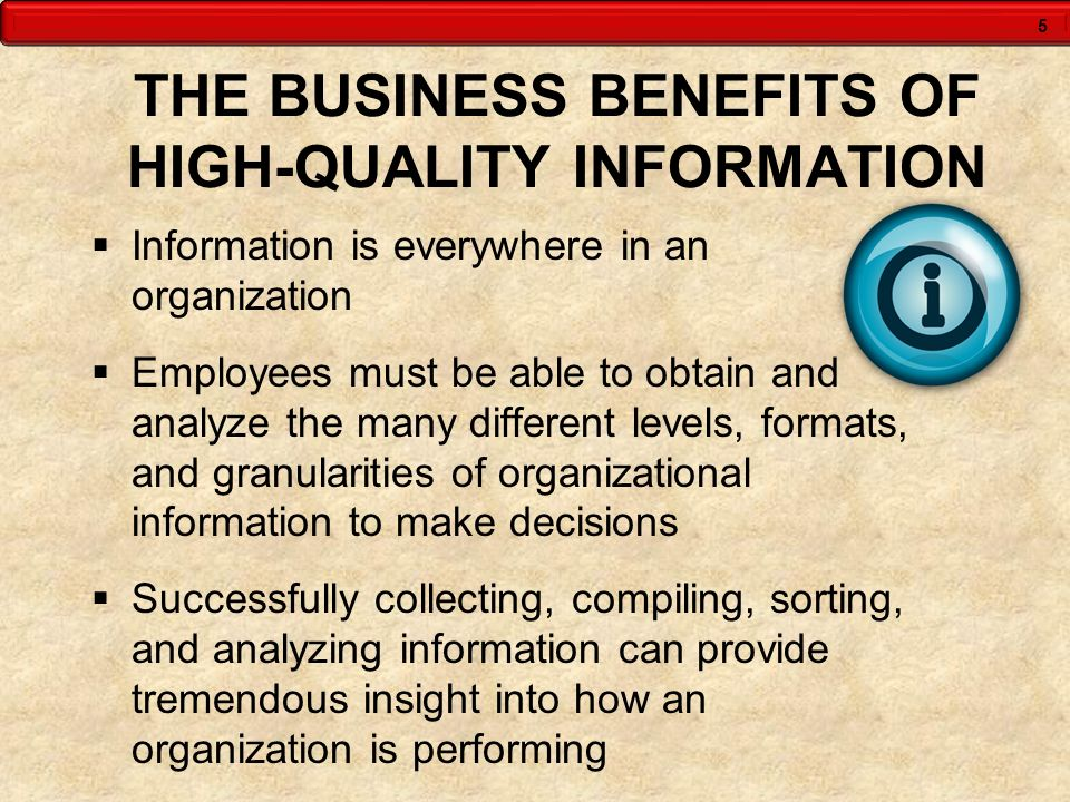 THE BUSINESS BENEFITS OF HIGH-QUALITY INFORMATION