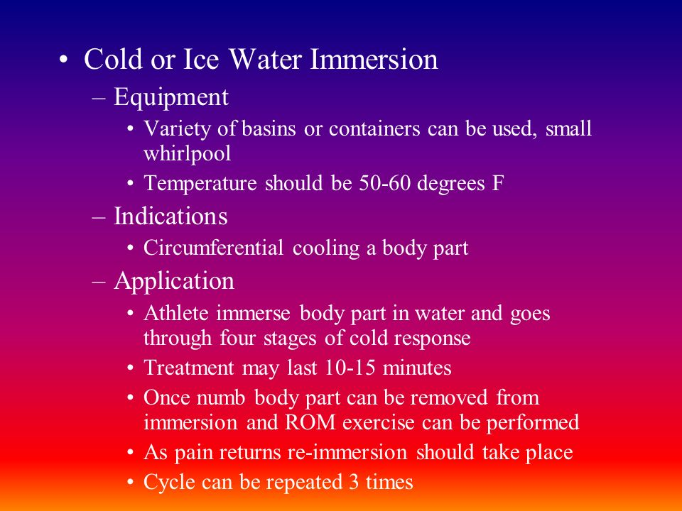 Cold or Ice Water Immersion