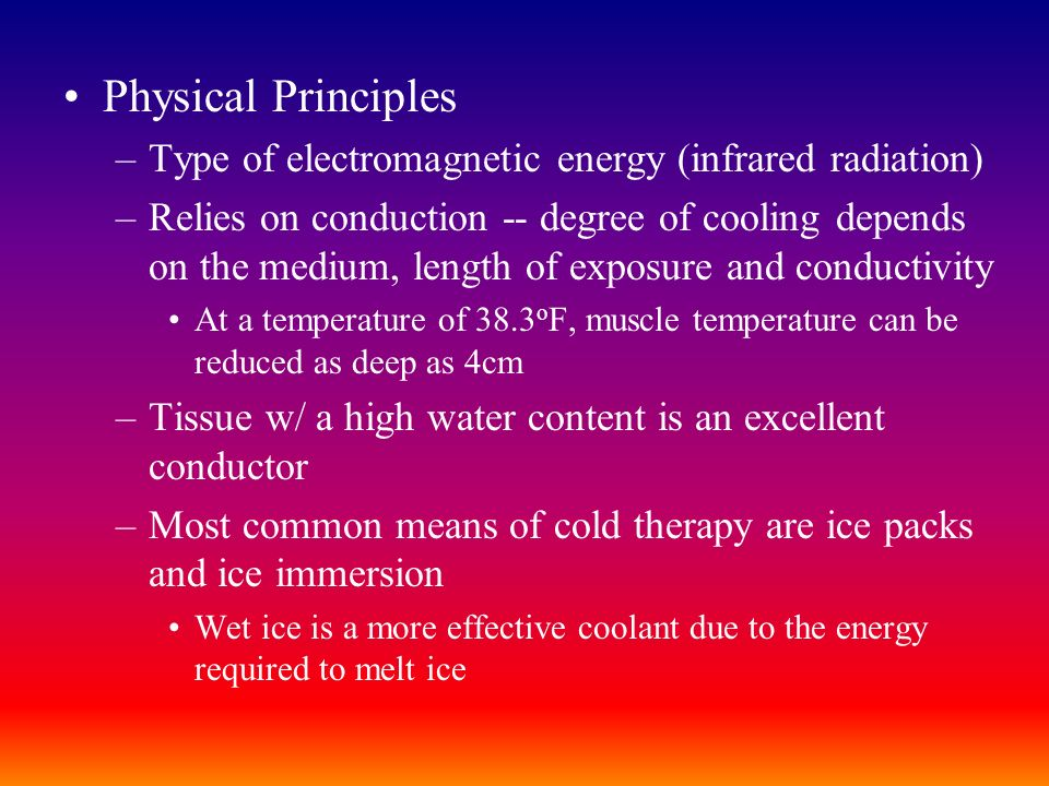 Physical Principles Type of electromagnetic energy (infrared radiation)