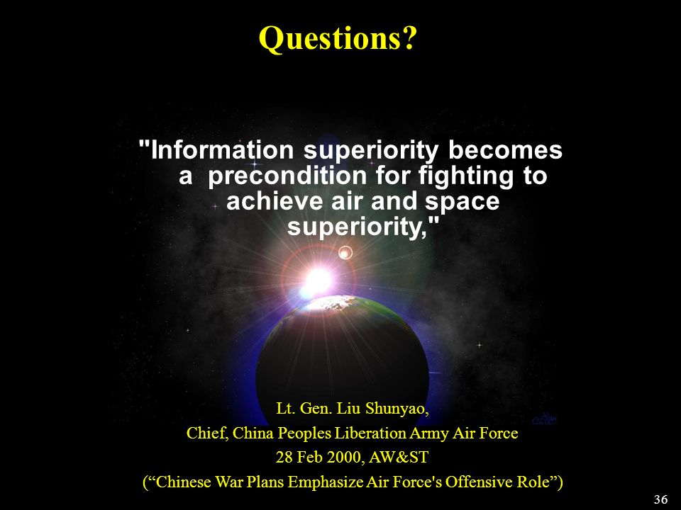 Questions Information superiority becomes a precondition for fighting to achieve air and space superiority,