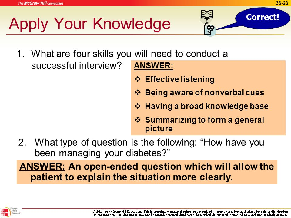 Apply Your Knowledge Correct! What are four skills you will need to conduct a successful interview