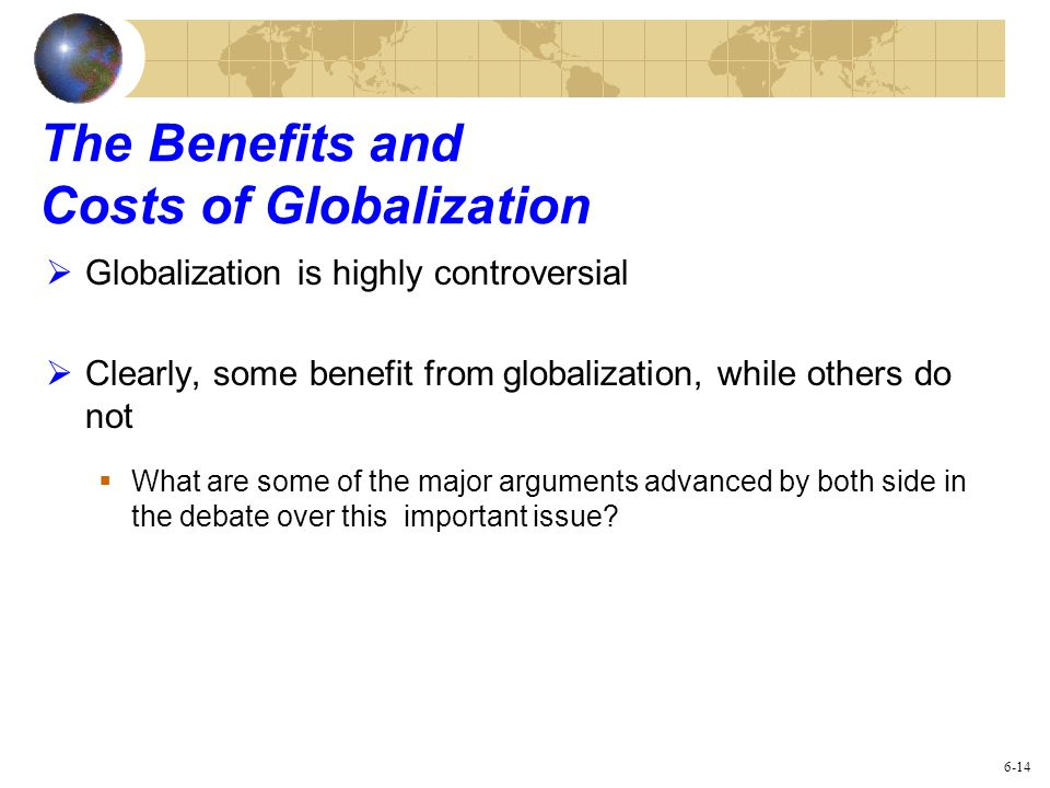The Benefits and Costs of Globalization