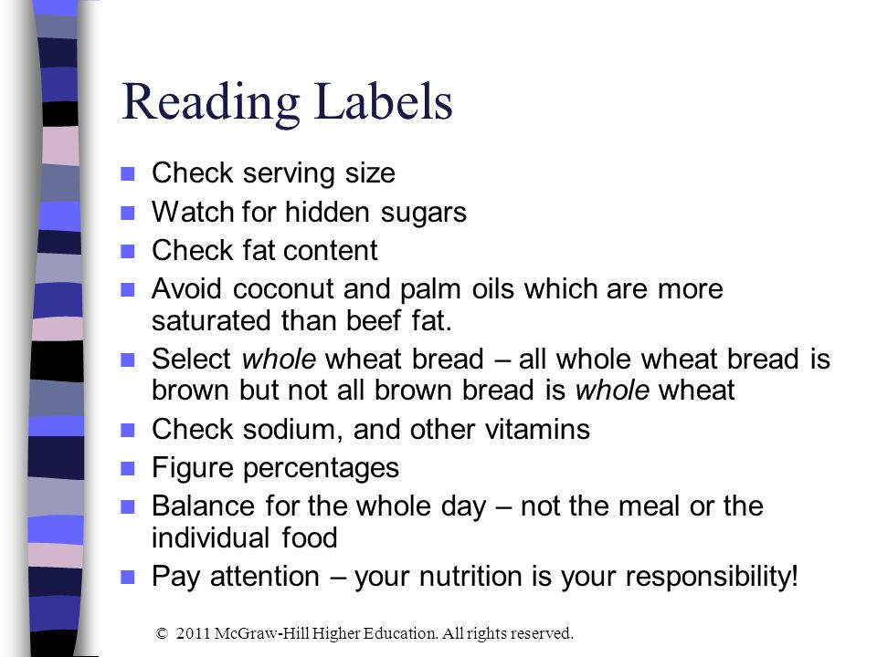 Reading Labels Check serving size Watch for hidden sugars