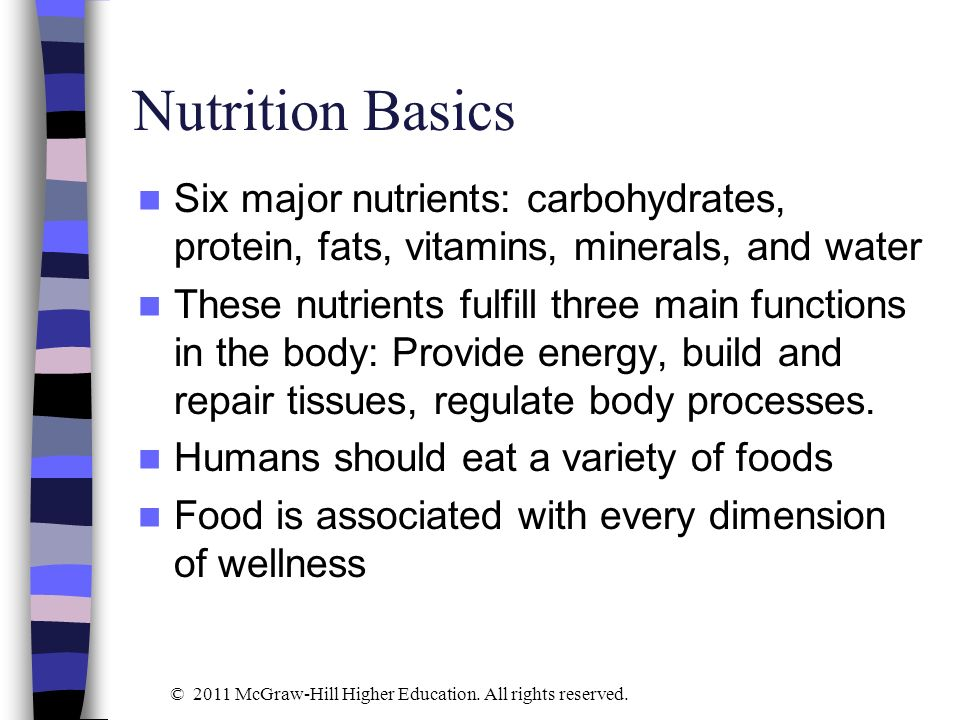 Nutrition Basics Six major nutrients: carbohydrates, protein, fats, vitamins, minerals, and water.