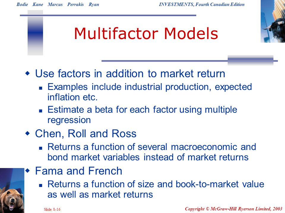 Multifactor Models Use factors in addition to market return