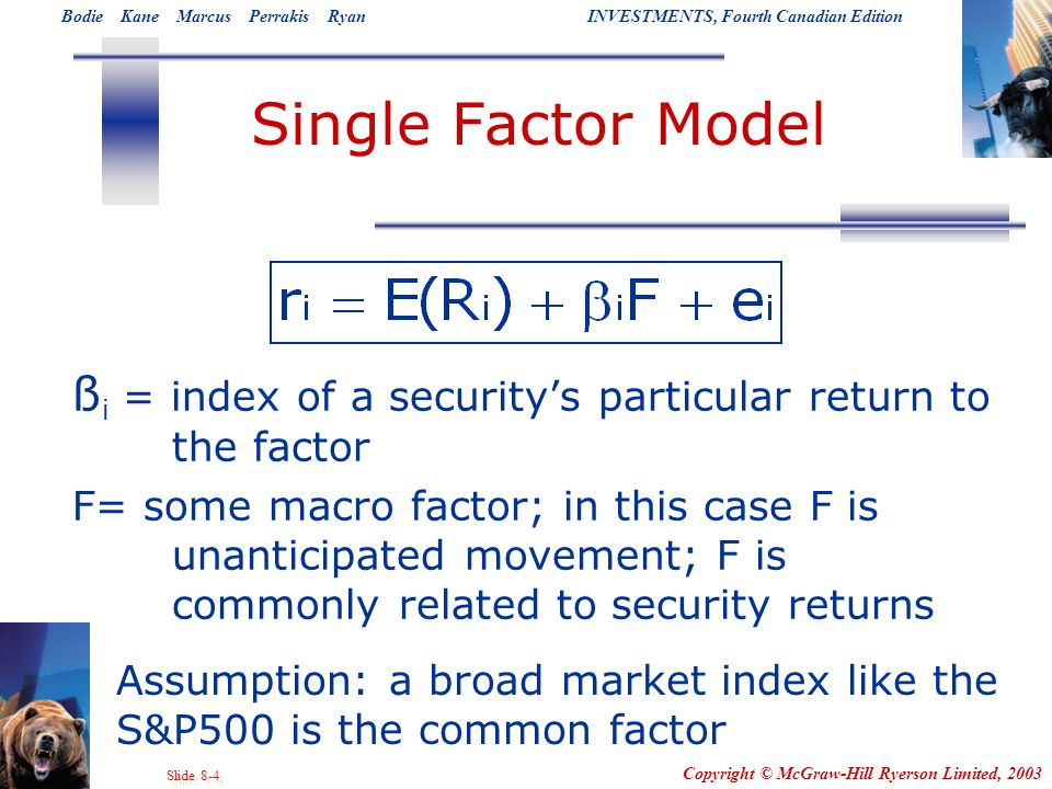 Single Factor Model ßi = index of a security's particular return to the factor.