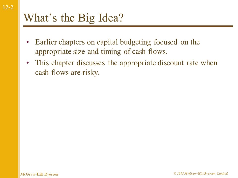 What's the Big Idea Earlier chapters on capital budgeting focused on the appropriate size and timing of cash flows.