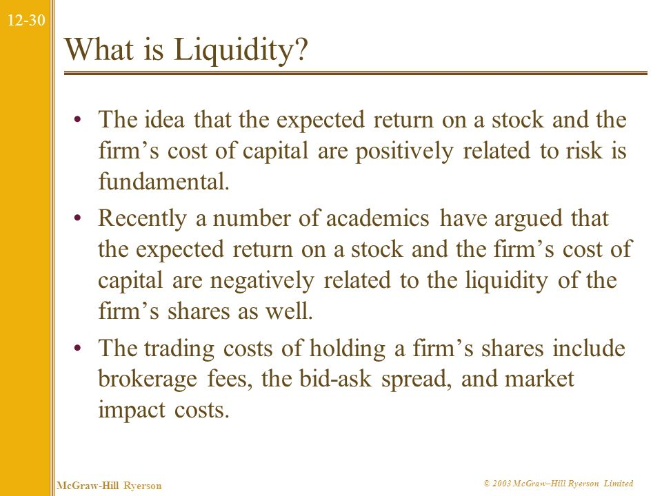 What is Liquidity The idea that the expected return on a stock and the firm's cost of capital are positively related to risk is fundamental.