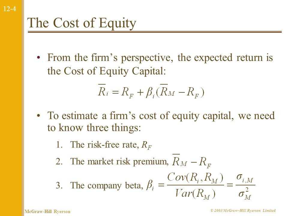 The Cost of Equity From the firm's perspective, the expected return is the Cost of Equity Capital: