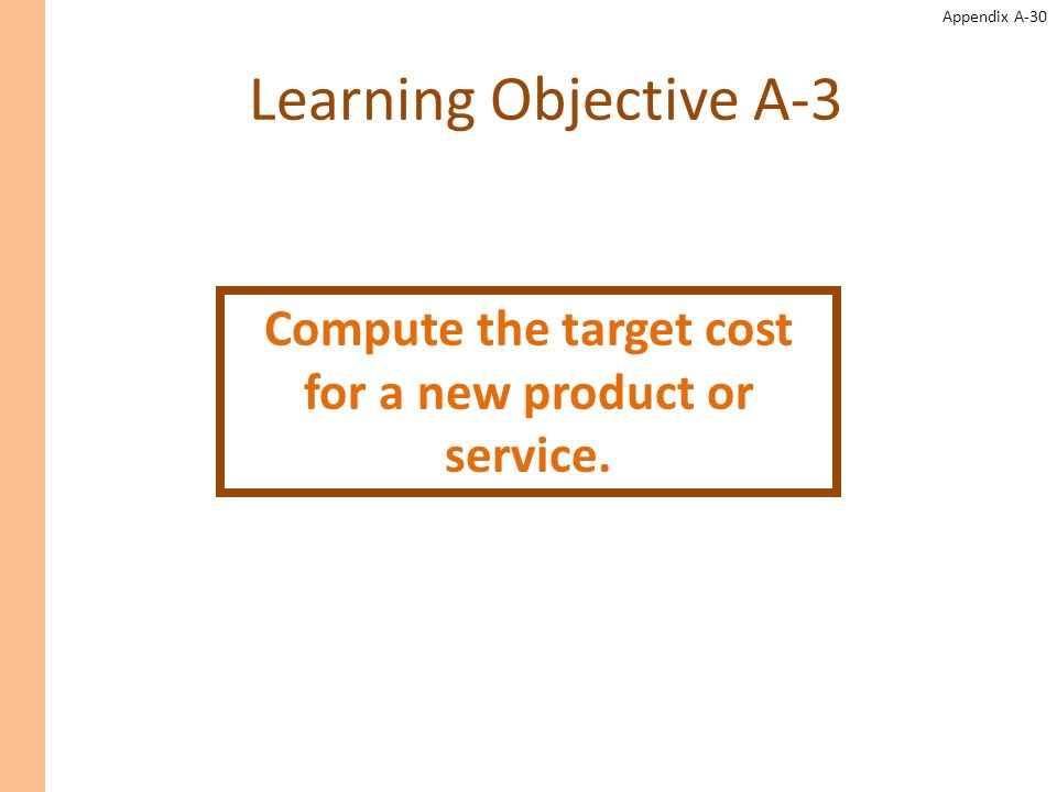 Compute the target cost for a new product or service.
