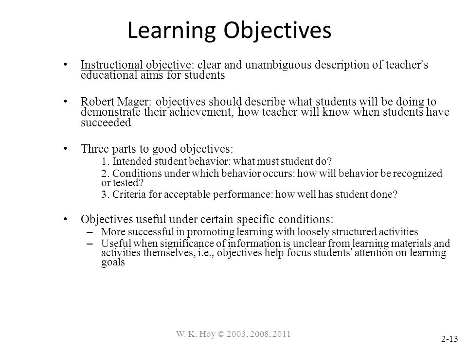 Learning Objectives Instructional objective: clear and unambiguous description of teacher's educational aims for students.