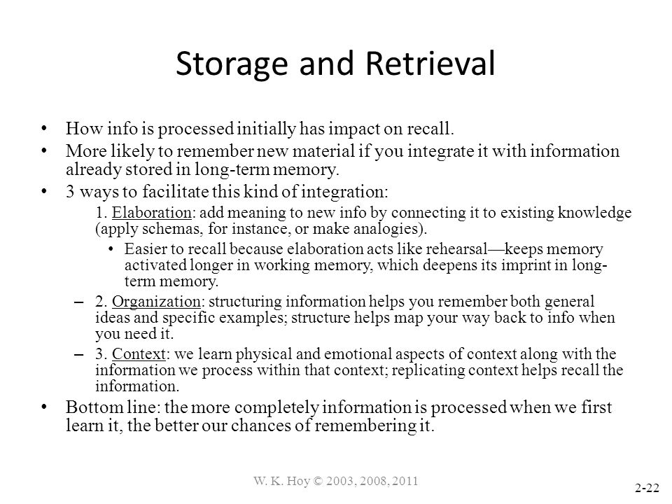 Storage and Retrieval How info is processed initially has impact on recall.