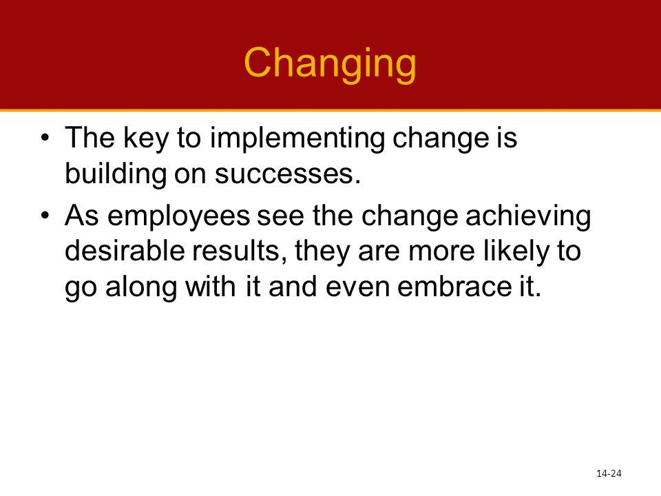 Changing The key to implementing change is building on successes.
