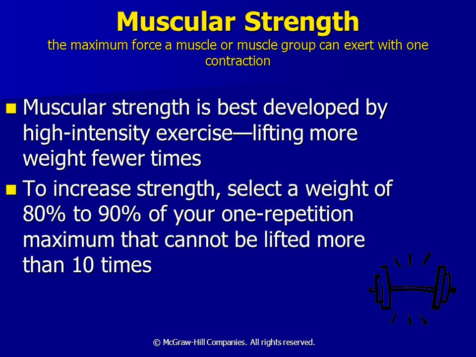 Muscular Strength the maximum force a muscle or muscle group can exert with one contraction