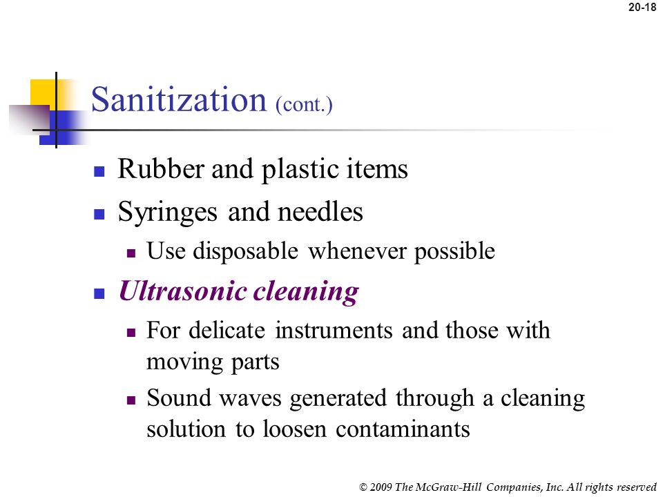 Sanitization (cont.) Rubber and plastic items Syringes and needles