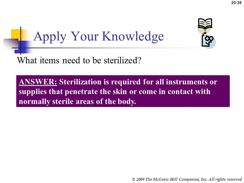 Apply Your Knowledge What items need to be sterilized
