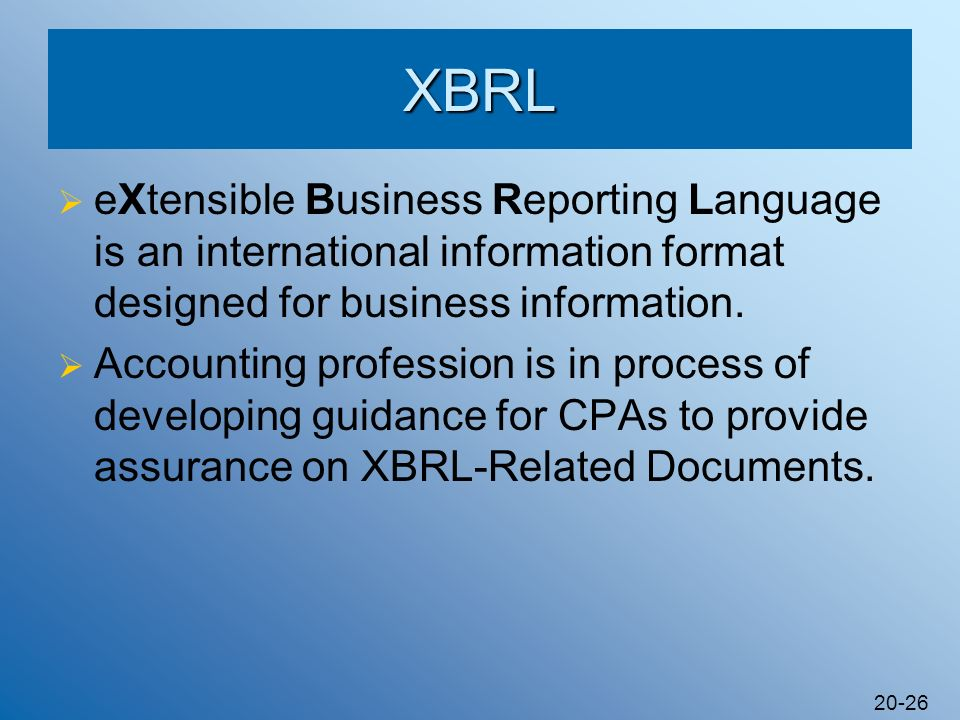 XBRL eXtensible Business Reporting Language is an international information format designed for business information.