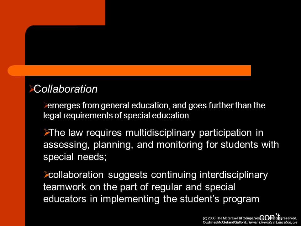 Collaboration emerges from general education, and goes further than the legal requirements of special education.