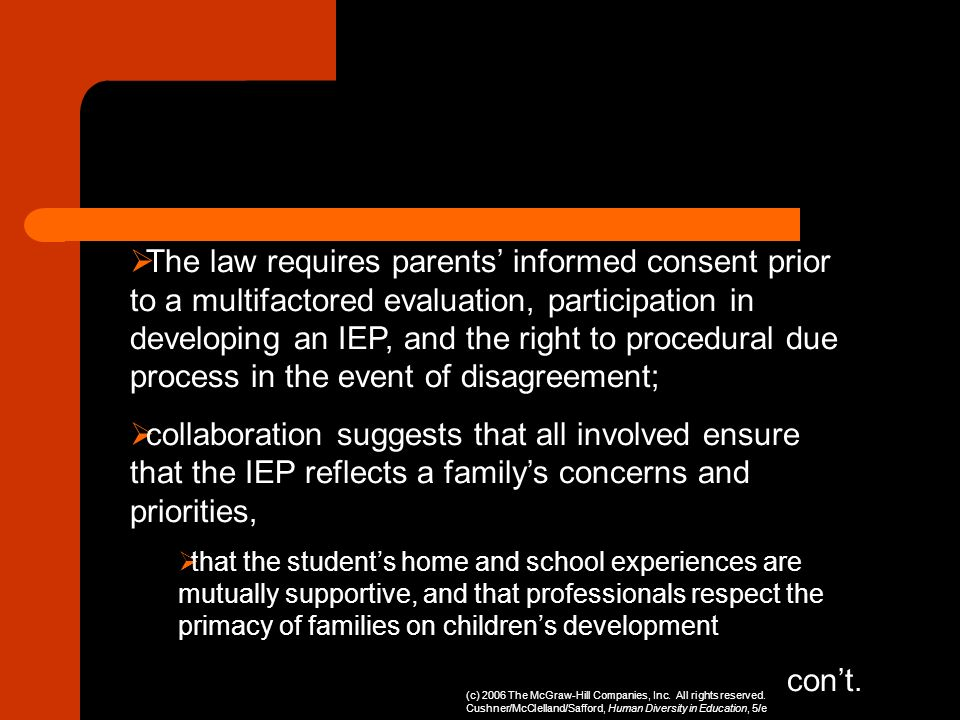 The law requires parents' informed consent prior to a multifactored evaluation, participation in developing an IEP, and the right to procedural due process in the event of disagreement;