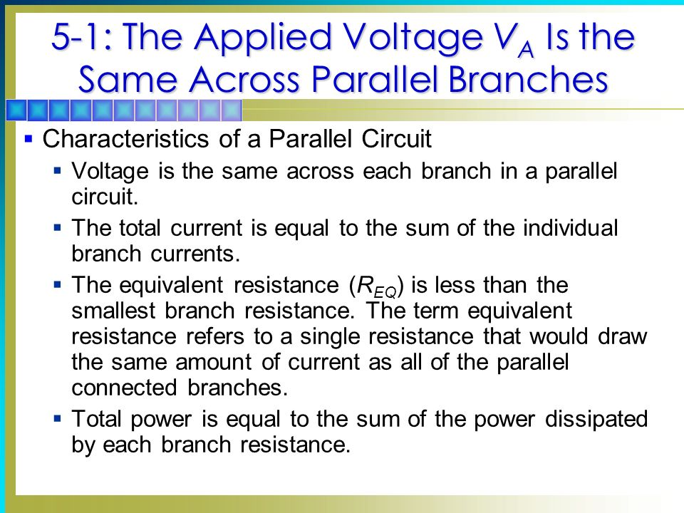 5-1: The Applied Voltage VA Is the Same Across Parallel Branches