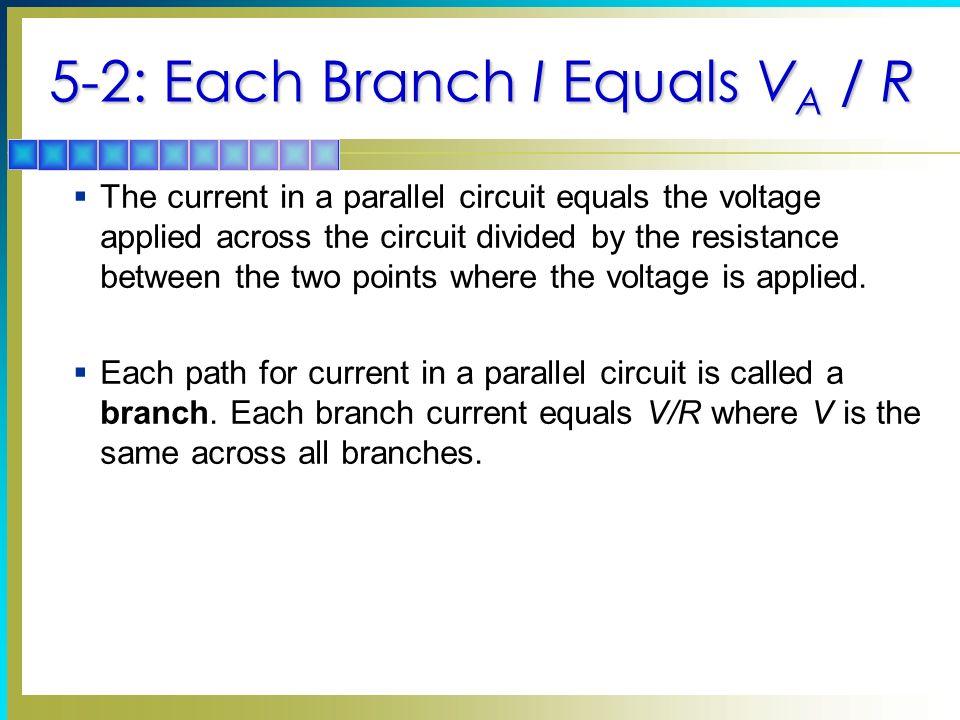 5-2: Each Branch I Equals VA / R