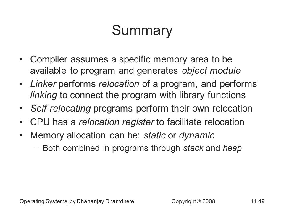 Summary Compiler assumes a specific memory area to be available to program and generates object module.