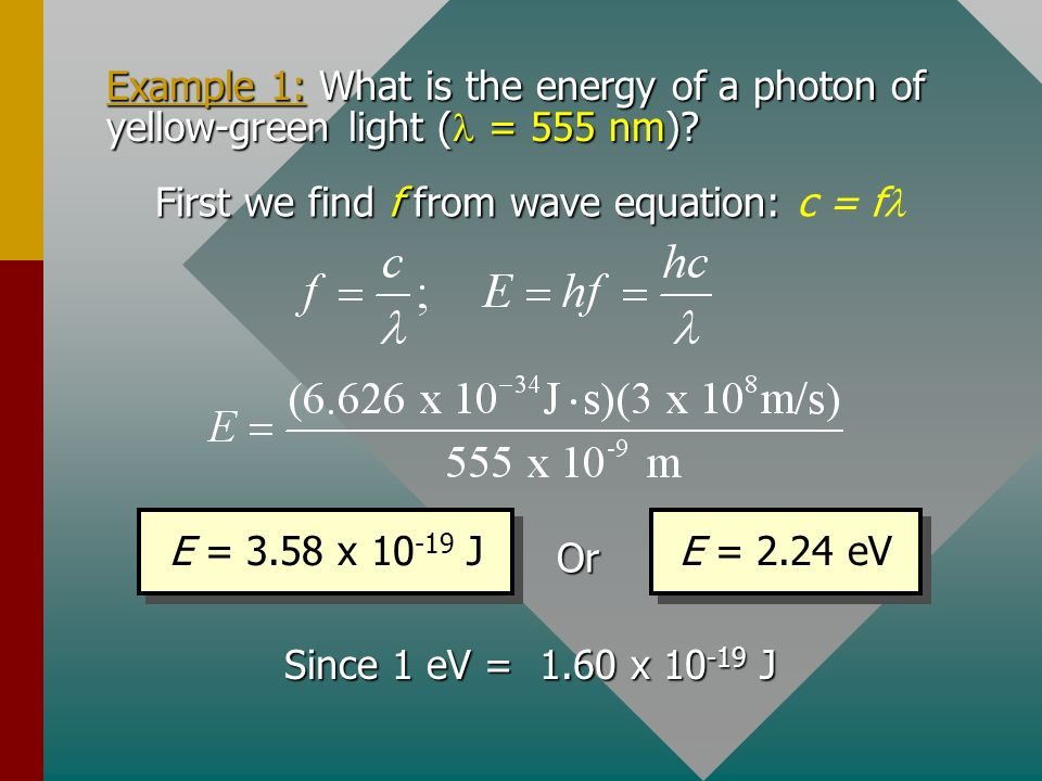First we find f from wave equation: c = fl
