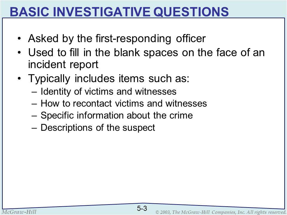 BASIC INVESTIGATIVE QUESTIONS