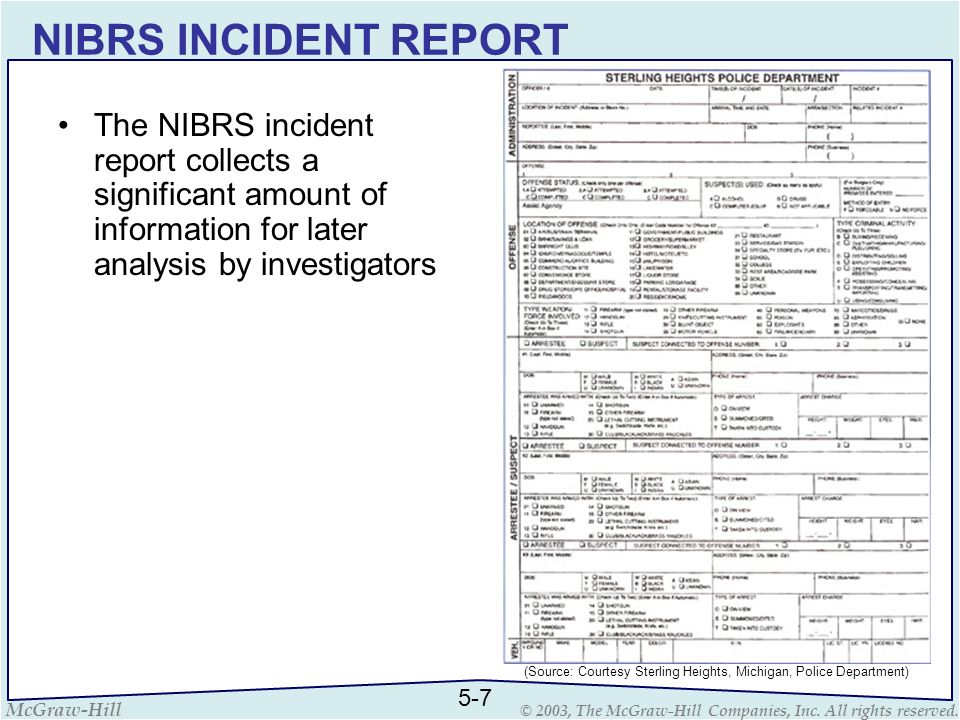 NIBRS INCIDENT REPORT The NIBRS incident report collects a significant amount of information for later analysis by investigators.