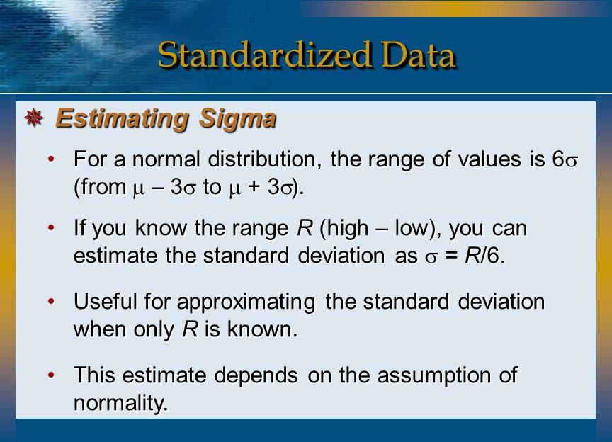 Standardized Data Estimating Sigma