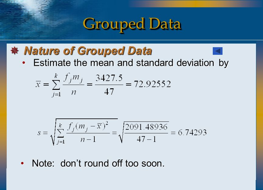 Grouped Data Nature of Grouped Data
