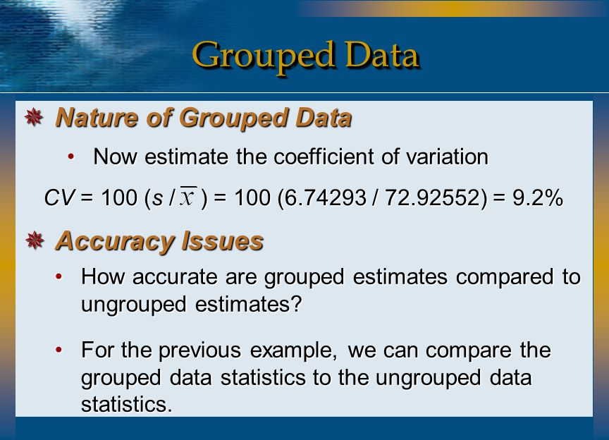 Grouped Data Nature of Grouped Data Accuracy Issues
