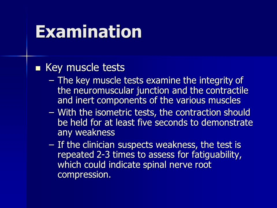 Examination Key muscle tests