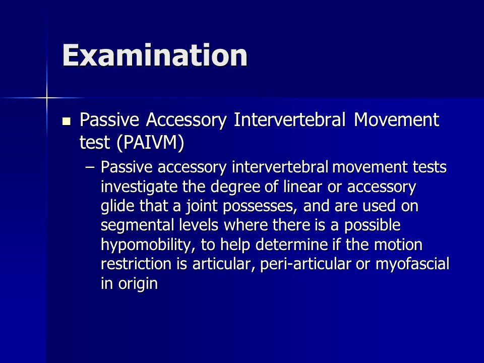 Examination Passive Accessory Intervertebral Movement test (PAIVM)