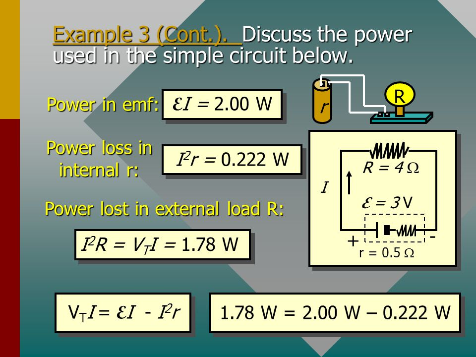 Example 3 (Cont.). Discuss the power used in the simple circuit below.